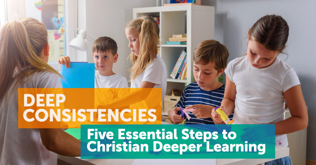 Kids learning with Christian Deeper Learning Strategies