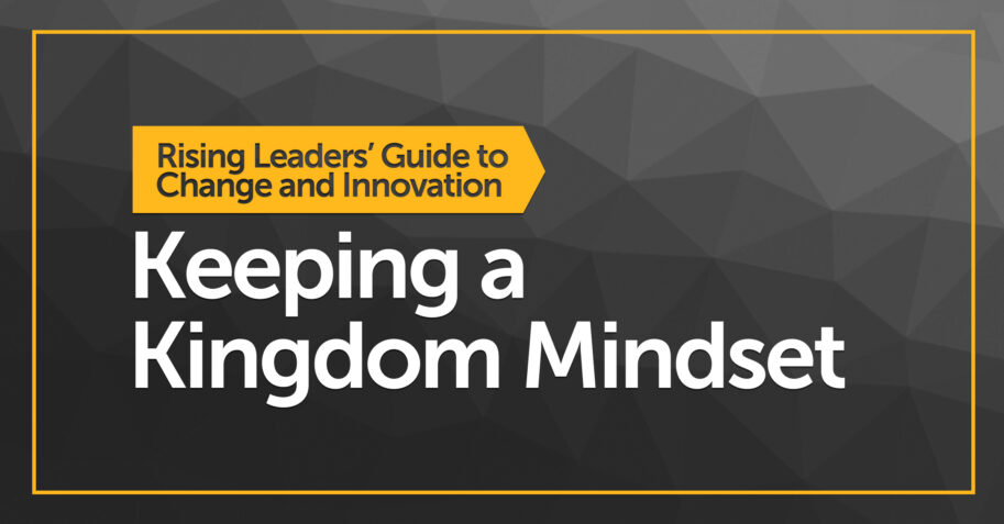 Keeping a Kingdom Mindset