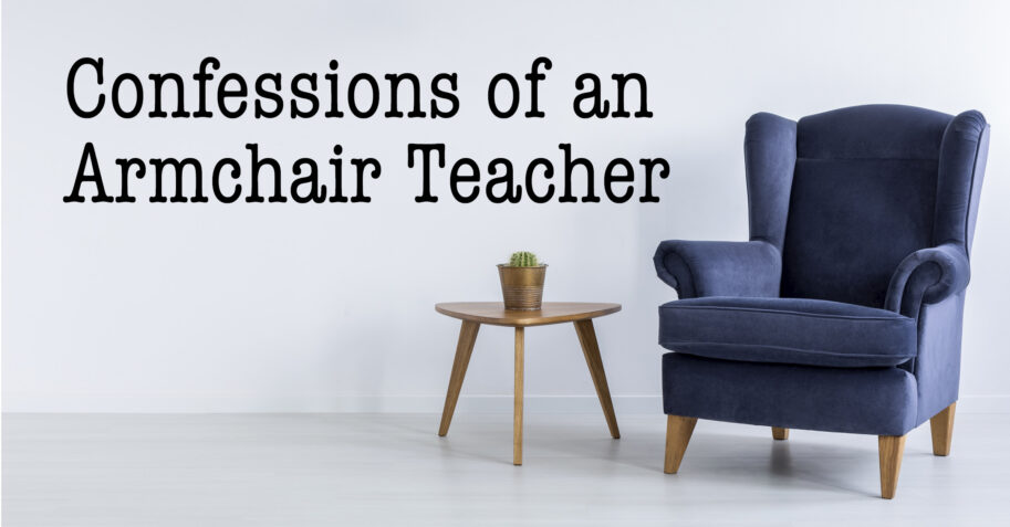 Confessions of an Armchair Teacher